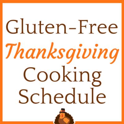 Gluten-Free Thanksgiving Cooking Schedule