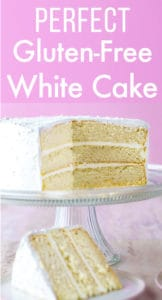 Text on Image: Perfect gluten-free white cake. Image on bottom shows a gluten-free white cake sliced.