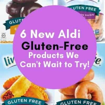 Text: 6 New Aldi Gluten-Free Products We Can't Wait to Try.